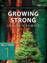 Growing Strong in God's Family: A Course in Personal Discipleship to Strengthen Your Walk with God - eBook
