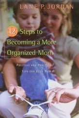 12 Steps to Becoming a More Organized Mom, Slightly Imperfect