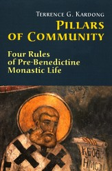 Pillars of Community: Four Rules of Pre-Benedictine Monastic Life