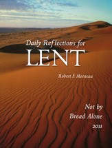 Not by Bread Alone: Daily Reflections for Lent 2011 (Large Print)