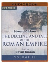 The Decline and Fall of the Roman Empire, Volume III - unabridged audio book on MP3-CD