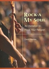 Rock-a My Soul: An Invitation to Rock Your Religion