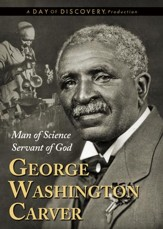 George Washington Carver: Man of Science, Servant of God