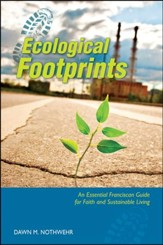 Ecological Footprints : An Essential Franciscan Guide for Faith and Sustainable Living