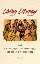Living Liturgy for Extraordinary Ministers of Holy Communion : Year C (2013)