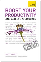 Boost Your Productivity and Achieve Your Goals: Teach Yourself / Digital original - eBook