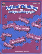 Critical Thinking for Multiple Learning Styles, Grades  4-8