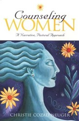 Counseling Women: A Narrative, Pastoral Approach