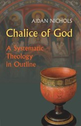 Chalice of God: A Systematic Theology in Outline