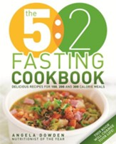 The 5:2 Fasting Cookbook: More Recipes for the 2 Day Fasting Diet. Delicious Recipes for 600 Calorie Days / Digital original - eBook