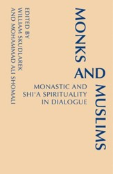 Monks and Muslims: Monastic and Shi'a Spirituality in Dialogue