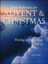 Waiting in Joyful Hope: Daily Reflections for Advent and Christmas 2013-2014