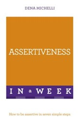 Successful Assertiveness in a Week: Teach Yourself / Digital original - eBook