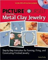 Picture Yourself Creating Metal Clay Jewelry
