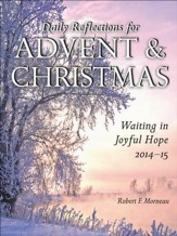Waiting in Joyful Hope: Daily Reflections for Advent and Christmas 2014-15