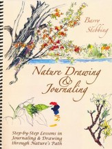 Nature Drawing & Journaling: Step-by-Step Lessons in Journaling & Drawing Through Nature's Path