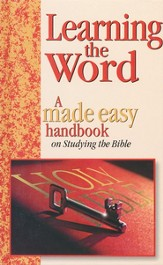 Learning the Word: a Made Easy Handbook on Studying the Bible - Slightly Imperfect