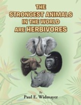 The Strongest Animals in the World Are Herbivores - eBook