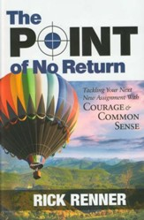 Point of No Return: Tackling Your Next New Assignment With Courage & Common Sense - eBook