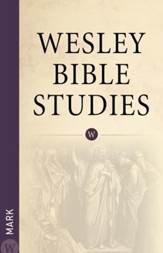 Wesley Bible Studies: Mark - eBook