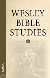 Wesley Bible Studies: James - eBook
