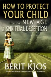 How to Protect Your Child From the New Age & Spiritual Deception
