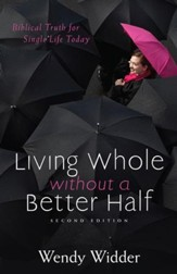 Living Whole Without a Better Half, 2nd Edition: Biblical Truth for the Single Life - eBook