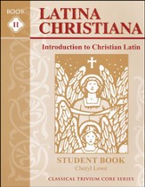 Latina Christiana 2: Intro to Christian Latin, Student Bk, 3rd Ed.