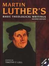 Martin Luther's Basic Theological Writings, Second Edition--Book and CD-ROM