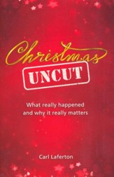 Christmas Uncut: What Really Happened and Why It Really Matters... - eBook