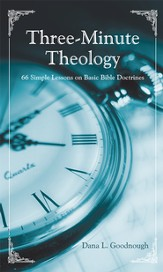 Three-Minute Theology: 66 Simple Lessons on Basic Bible Doctrines - eBook