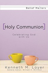 Holy Communion - eBook [ePub]: Celebrating God with Us - eBook