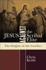 Jesus against the Scribal Elite: The Origins of the Conflict - eBook