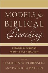 Models for Biblical Preaching: Expository Sermons from the Old Testament - eBook