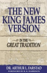 The New King James Version: In the Great Tradition - eBook