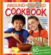 Around the World Cookbook: More Than 50 International Recipes for Children