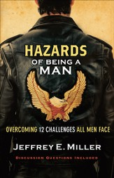 Hazards of Being a Man: Overcoming 12 Challenges All Men Face - eBook