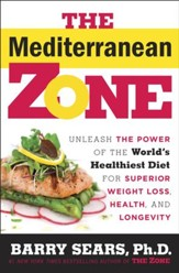 The Mediterranean Zone: Unleash the Power of the World's Healthiest Diet for Superior Weight Loss, Health, and Longevity - eBook