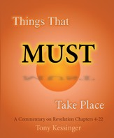 Things That Must Take Place: A Commentary on Revelation Chapters 422 - eBook