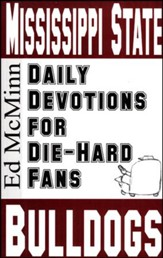 Daily Devotions for Die-Hard Fans: Mississippi State Bull Dogs