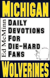 Daily Devotions for Die-Hard Fans: Michigan Wolverines