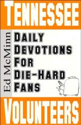 Daily Devotions for Die-Hard Fans: Tennessee Volunteers