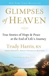 Glimpses of Heaven: True Stories of Hope and Peace at the End of Life's Journey - eBook