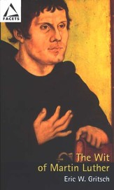 The Wit of Martin Luther: Distinguishing Mark of Christian Freedom