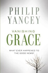 Vanishing Grace: Whatever Happened to the Good News? - eBook