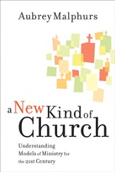 New Kind of Church, A: Understanding Models of Ministry for the 21st Century - eBook