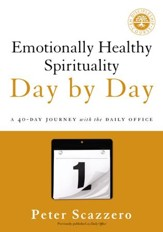 Emotionally Healthy Spirituality Day by Day: A 40-Day Journey with the Daily Office - eBook