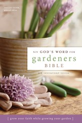 NIV God's Word for Gardeners Bible: Grow Your Faith While Growing Your Garden - eBook