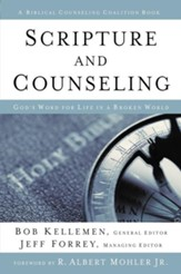 Scripture and Counseling: God's Word for Life in a Broken World - eBook