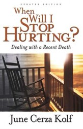 When Will I Stop Hurting? Second Edition: Dealing with a Recent Death - Slightly Imperfect